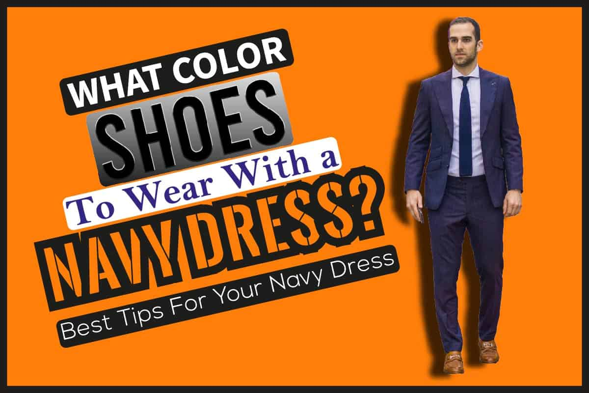 Shoes i color what wear with navy should dress a What Colors
